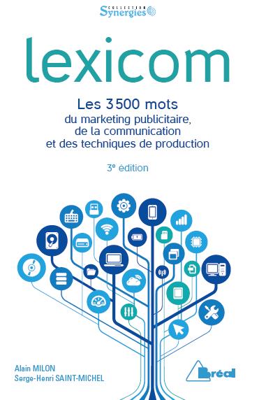 Lexicom, lexique et dictionnaire du marketing, de la communication et de la publicité