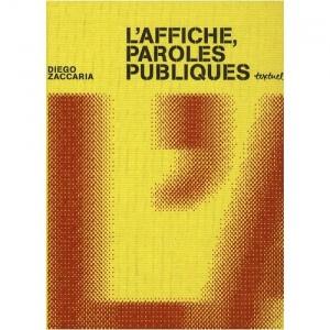 L'affiche, paroles publiques, de Diego Zaccaria, chez Textuel