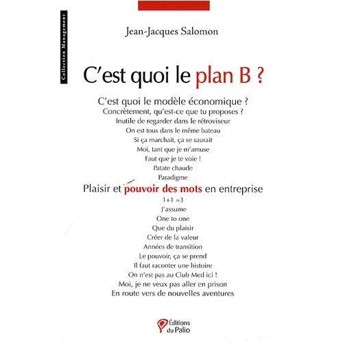 C'est quoi le plan B, de Jean-Jacques Salomon, Editions du Palio