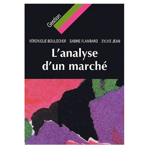 L analyse d un marché, V. Boulocher, S. Flambard, S. Jean chez Vuibert