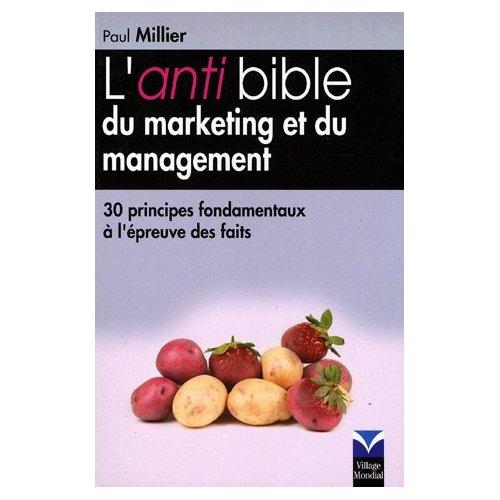 L anti bible du marketing et du management, par Paul Millier chez Village Mondial