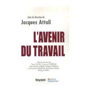 L avenir du travail, sous la direction de Jacques Attali, chez Fayard