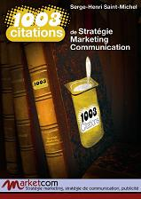 1003 Citations de Stratégie, Marketing, Communication : l e-book must have en Marketing !