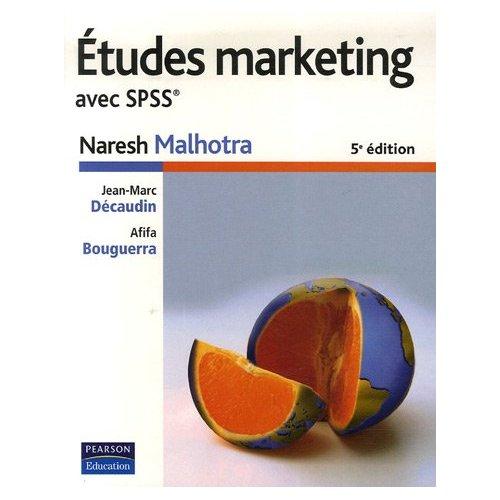 Etudes marketing, par N. Malhotra, JM. Decaudin et A. Bouguerra, chez Pearson Education
