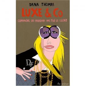 Comment les marques ont tué le luxe de Dana Thomas