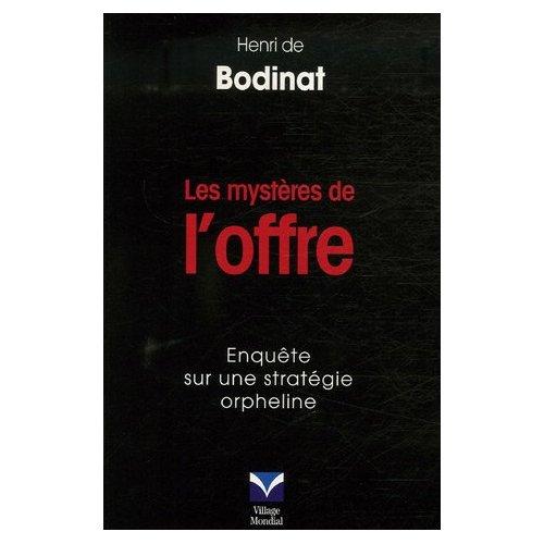 Les mysteres de l offre, par Henri de Bodinat chez Village Mondial