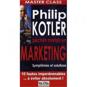 Péchés mortels en marketing, par Philip Kotler, chez Maxima
