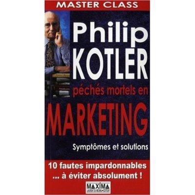 Péchés mortels en marketing, par Philip Kotler, chez Maxima