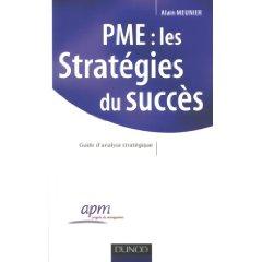 PME : les stratégies du succès, par Alain Meunier chez Dunod