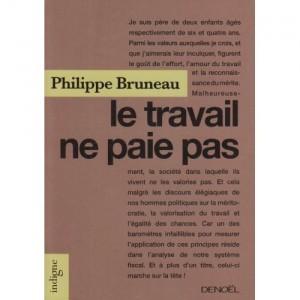 Le travail ne paie pas, de Philippe Bruneau, chez Denoël