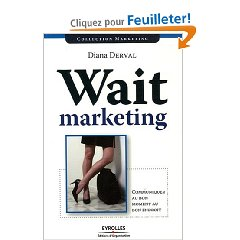 Wait Marketing, de Diana Derval chez Eyrolles