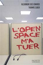 L'Open Space m a tuer de Alexandre Isnards et Thomas Zuber