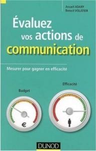 Evaluez vos actions de communication, de A. Adary et B. Volatier, chez Dunod