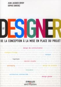 Le designer, de Jean-Jacques Urvoy et Sophie Sanchez, chez Eyrolles