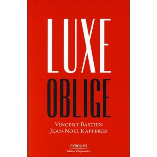 Luxe oblige, de Vincent Bastien et Jean-Noël Kapferer, chez Eyrolles