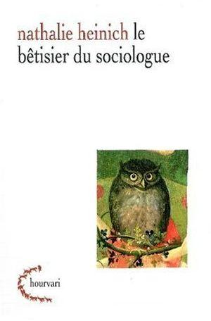 Le bêtisier du sociologue, Nathalie Heinich, chez Hourvari