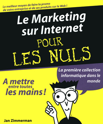 Le marketing sur Internet pour les nuls, de Jan Zimmerman