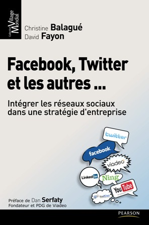Facebook, Twitter et les autres..., de Christine Balagué et David Fayon, chez Pearson