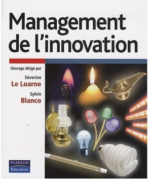 Management de l'innovation, de Séverine Le Loarne et Sylvie Blanco – Editions PEARSON