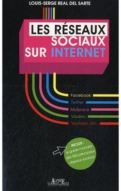Les réseaux sociaux sur Internet, de Louis-Serge Real del Sarte, édité chez Alphée.
