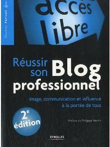 Réussir son blog professionnel, de Thomas Parisot, édité chez Eyrolles