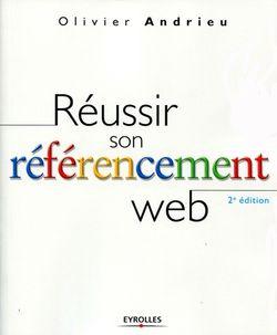 Réussir son référencement web, de Olivier Andrieu, publié chez Eyrolles