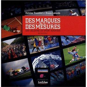 Des marques et des mesures, une décennie de sport business