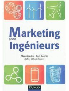 Marketing pour ingénieurs, par Alain Goudey et Gaël Bonnin, édité chez Dunod