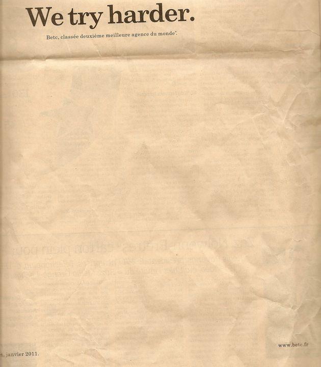 """Dans Le Figaro d'aujourd'hui, pages saumon, BETC se fend, en page 26 d'une auto promo (peut-on la qualifier de publicité corporate ?) avec l'accroche """"We try harder"""", sous-titrée """"BETC, classée deuxième meilleure agence du monde"""" selon The Gunn Report de janvier 2011."""