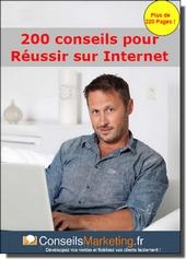 200 conseils pour réussir sur Internet, par Frédéric Canevet