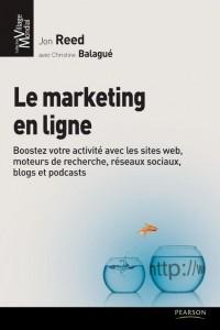 Le marketing en ligne, par J. Reed et C. Balagué, publié chez Pearson