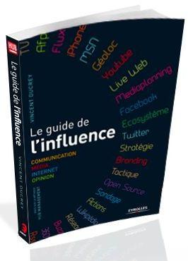 Critique bibliographique de Le guide de l influence de Vincent Ducrey, publié chez Eyrolles