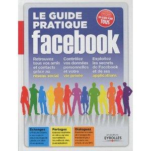Le guide pratique Facebook, sous la dir. de Fabrice Neuman