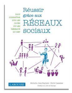 Réussir grâce aux réseaux sociaux, M. Jean-Baptiste et H. Lassalas