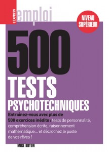 500 tests psychotechniques, de Mike Bryon, publié chez L Express Roularta