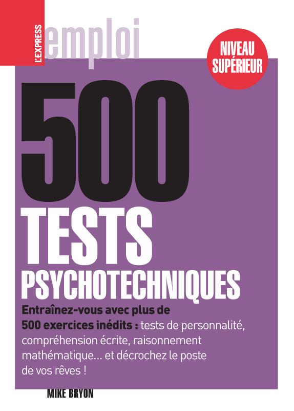 500 test psychotechniques, de Mike Bryon, publié chez L Express Roularta