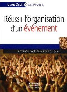 Critique bibliographique de Réussir l'organisation d'un événement, de Anthony Babkine et Adrien Rosier, publié chez Eyrolles