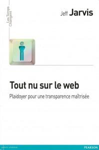 Critique du livre Tout nu sur le web, de Jeff Jarvis, publié chez Pearson