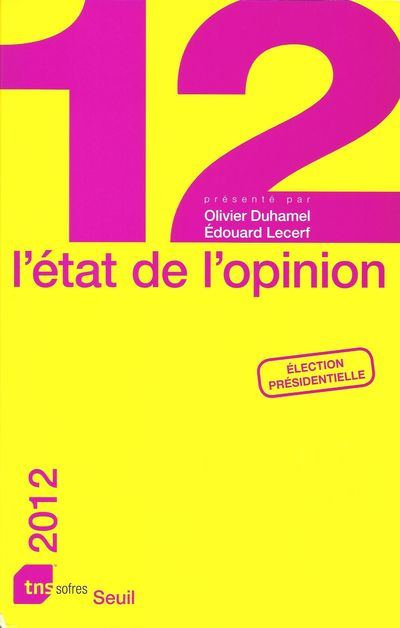 Critique bibliographique de L'état de l'opinion 2012 par Olivier Duhamel et Edouard Lecerf, publié chez Seuil.