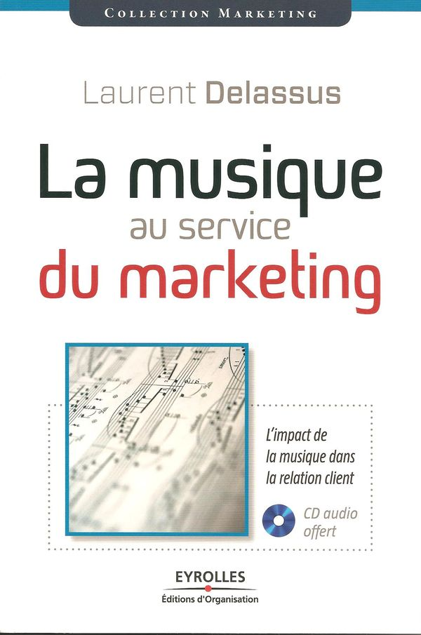 La musique au service du marketing, de Laurent Delassus, paru chez Eyrolle