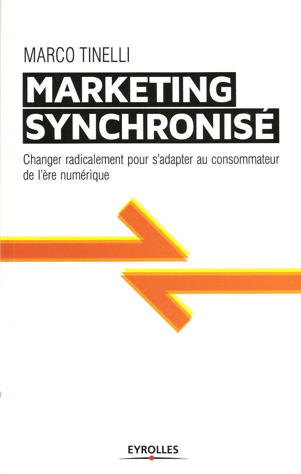Le marketing synchronisé, de Marco Tinelli, paru chez Eyrolles