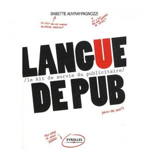 Langue de pub, de Babette Auvray Pagnozzi, publié chez Eyrolles