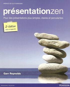 Critique bibliographique de Présentation zen, de Garr Reynolds, publié chez Pearson