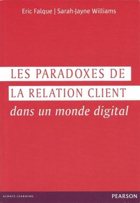 Critique du livre Les paradoxes de la relation client, E. Falque et S-J Williams, chez Pearson