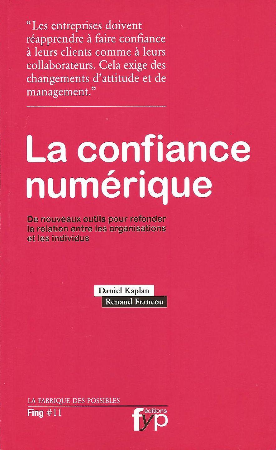 """Critique de l'ouvrage """"La confiance numérique"""", de Daniel Kaplan et Renaud Francou, publié chez FYP"""