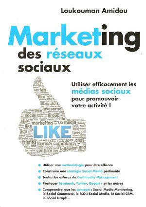 Critique bibliographique de Marketing des réseaux sociaux, de Loukouman Amidou, publié chez MA Editions