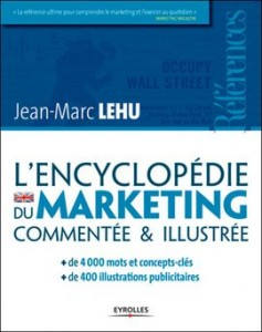 Jean-Marc Lehu, dans l'Encyclopédie du Marketing