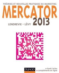 Mercator 2013, de Jacques Lendrevie et Julien Lévy, Dunod