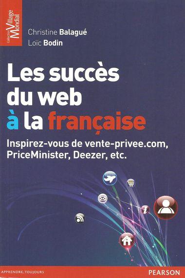 Les succès du web à la française, C. Balagué et L. Bodin