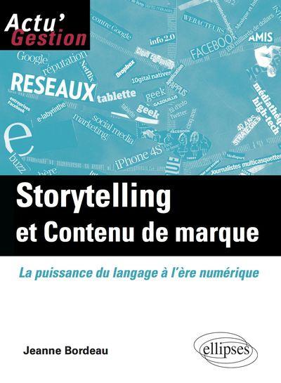 Storytelling et contenu de marque, Jeanne Bordeau, Ellipses